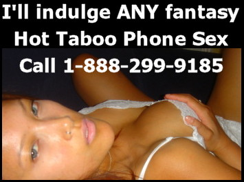 Kinky and taboo sex phone numbers